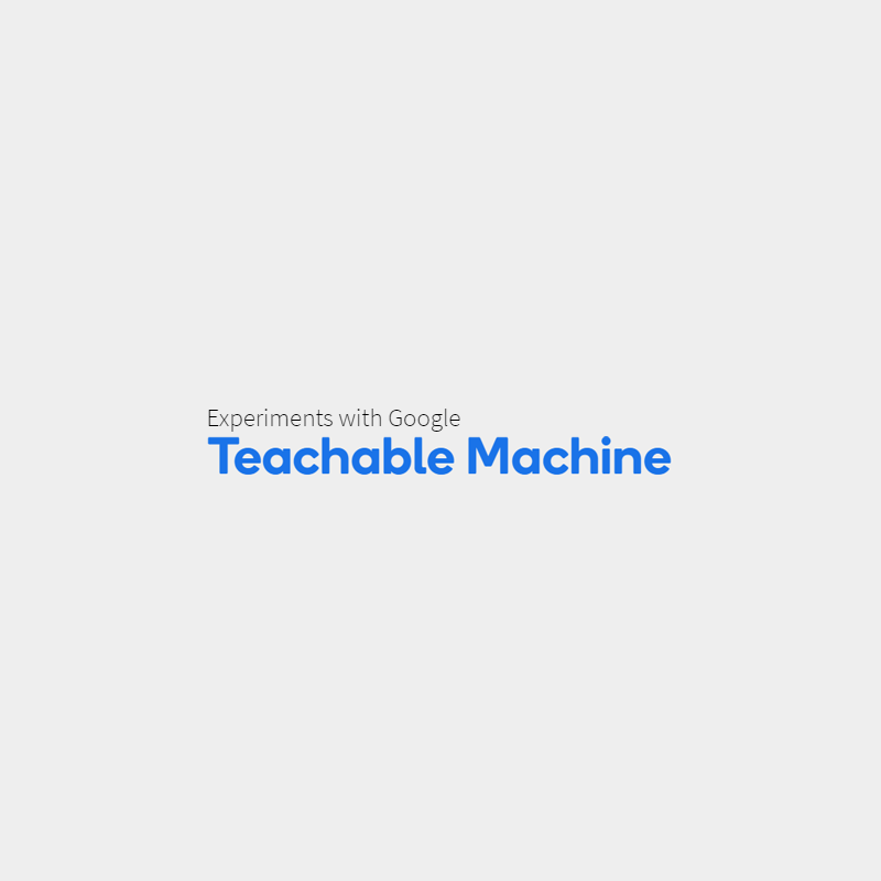 Google - Teachable Machine