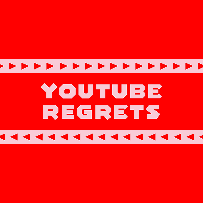 YouTube Regrets ---------- red header
